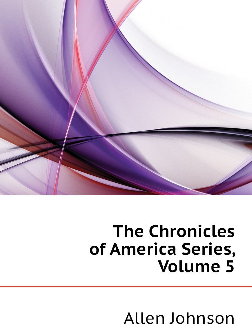 The Chronicles of America Series, Volume 5