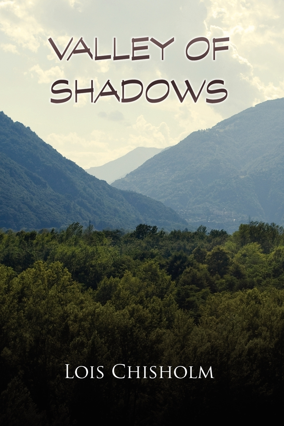 Lois Chisholm. Valley of Shadows