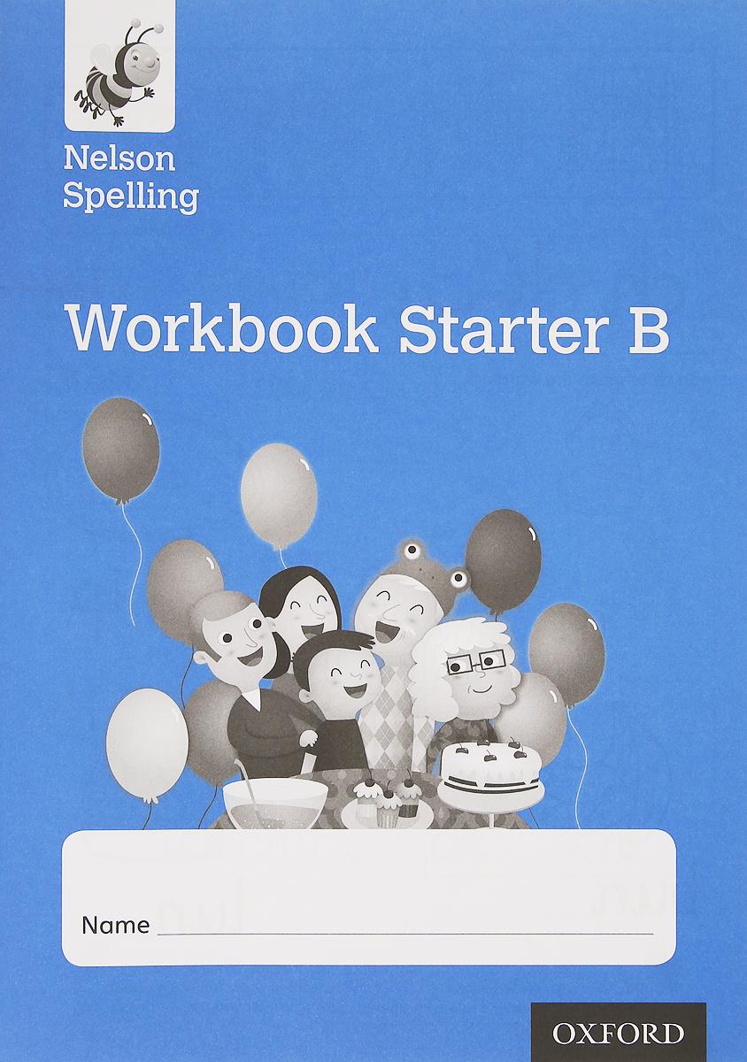 Jackman, John Lindsay, Sarah. Nelson Spelling Workbook Starter B Reception/P1 (Blue Level)