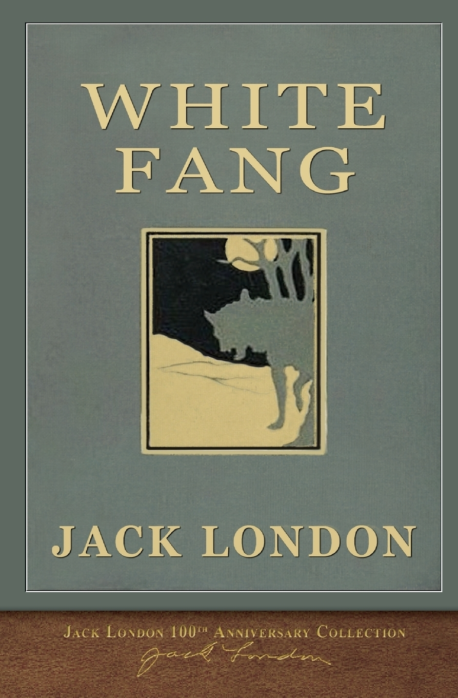 Jack London White Fang. 100th Anniversary Collection jack london the call of the wild