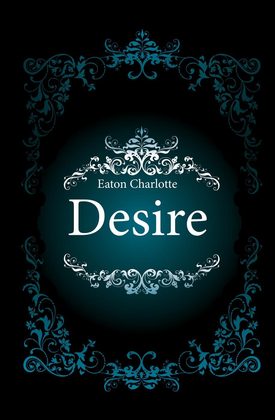 Eaton Charlotte Desire charlotte lamb angry desire