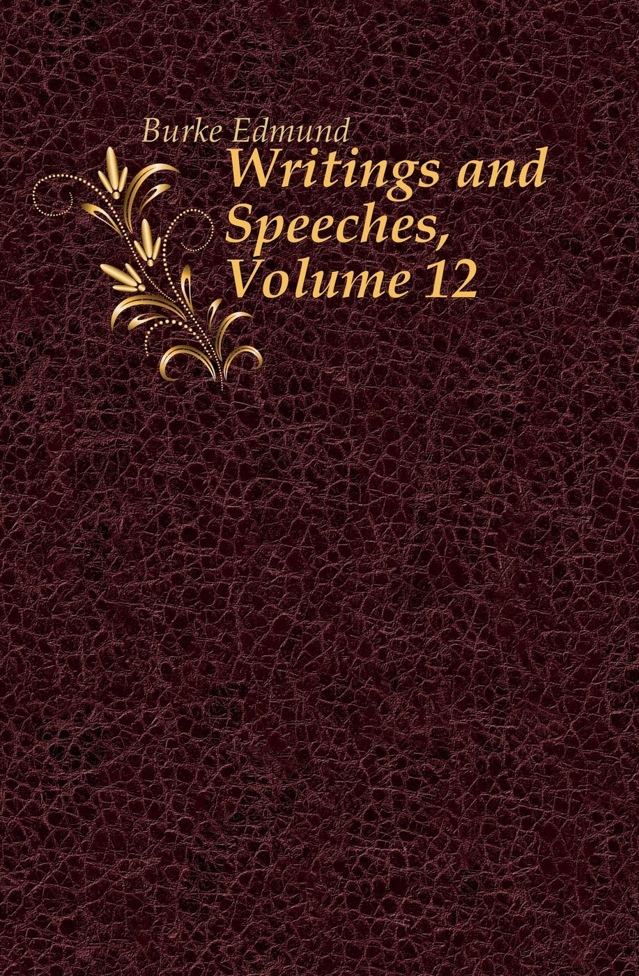 Writings and Speeches, Volume 12