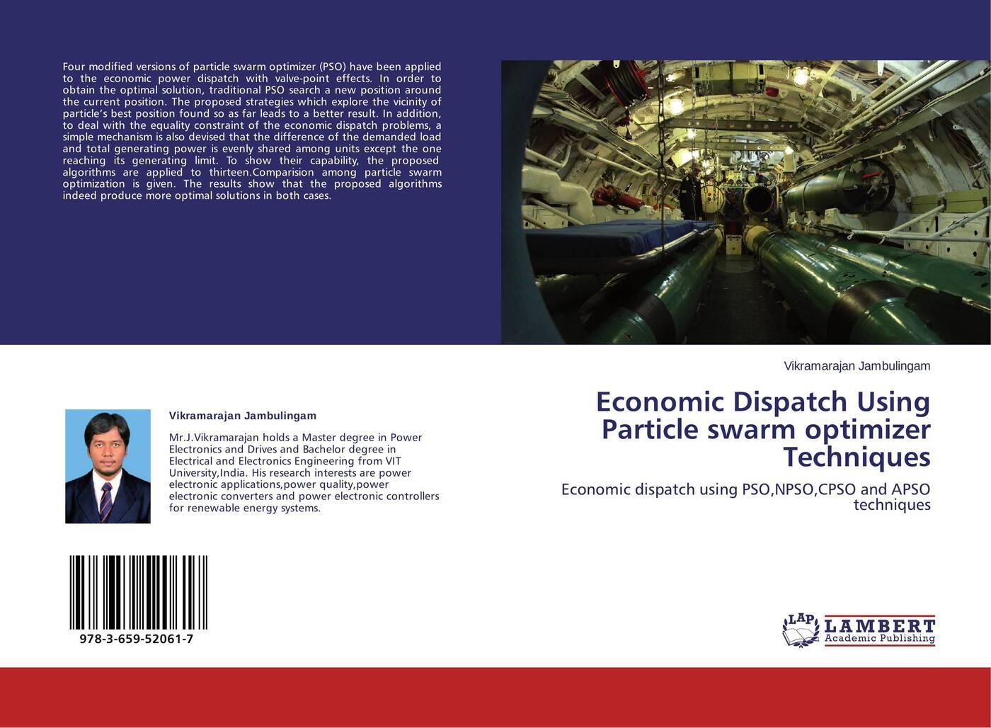 Vikramarajan Jambulingam Economic Dispatch Using Particle swarm optimizer Techniques application of particle swarm optimization
