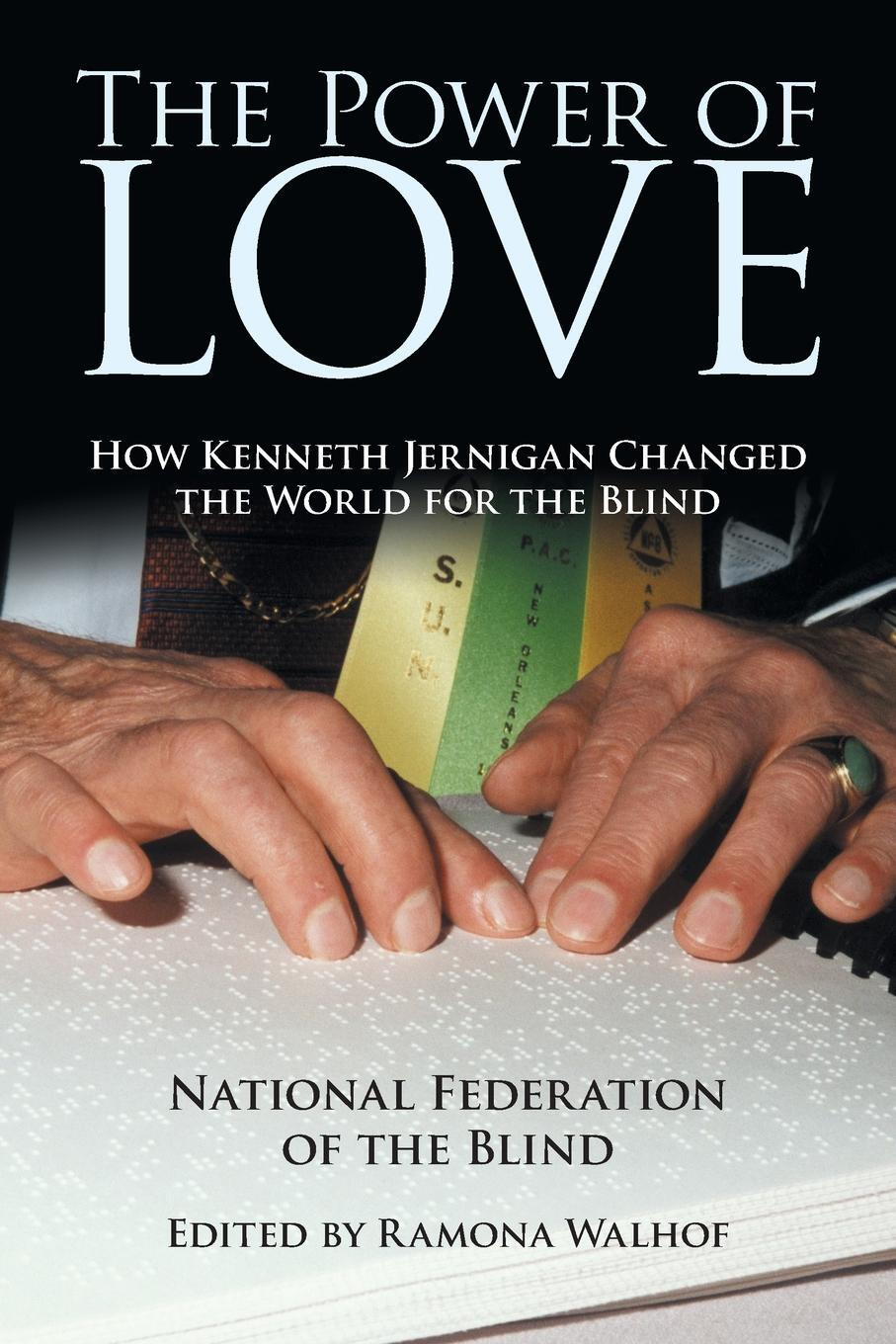 The Power of Love. How Kenneth Jernigan Changed the World for the Blind
