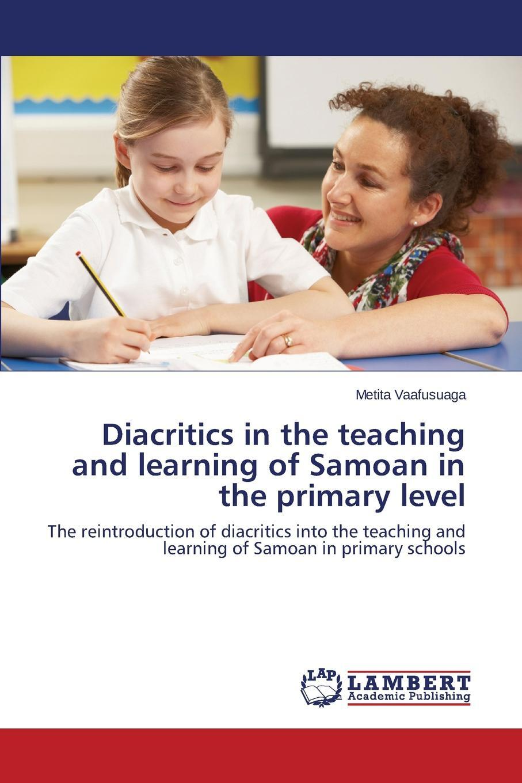 Diacritics in the teaching and learning of Samoan in the primary level. Vaafusuaga Metita