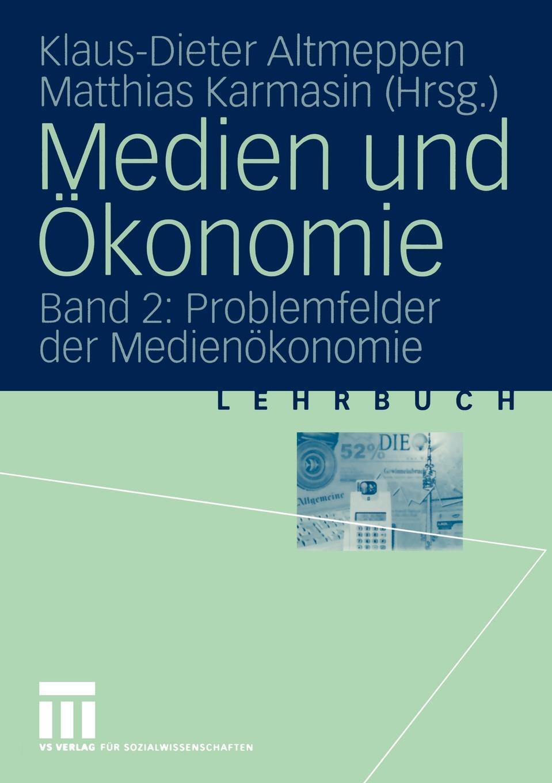 Medien und Okonomie. Band 2: Problemfelder der Medienokonomie.