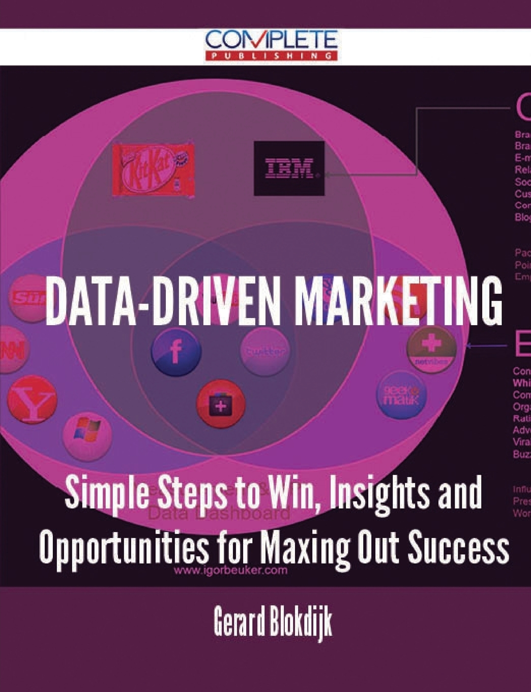 Data-Driven Marketing - Simple Steps to Win, Insights and Opportunities for Maxing Out Success. Gerard Blokdijk