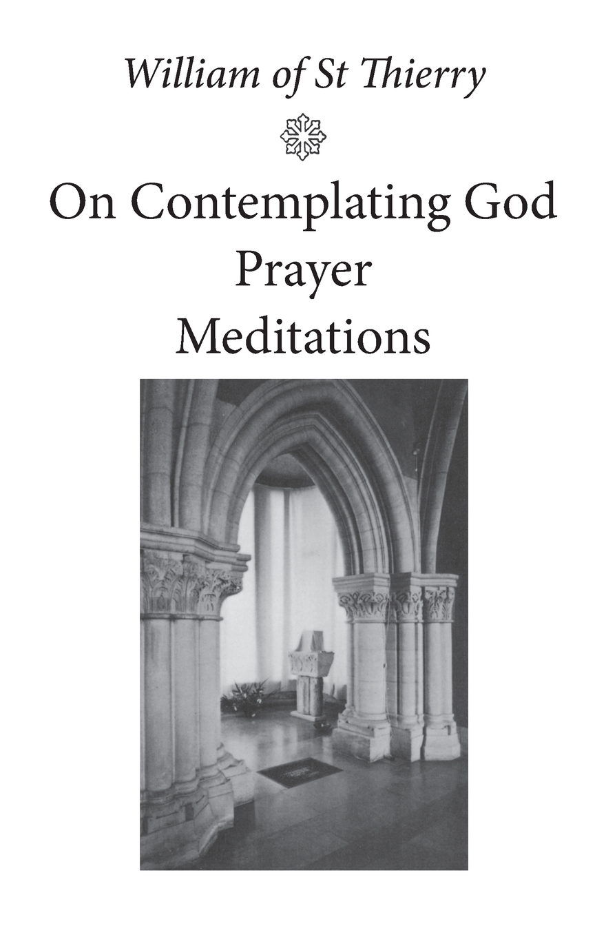 William of Saint-Thierry, Penelope Lawson. On Contemplating God, Prayer, Meditations