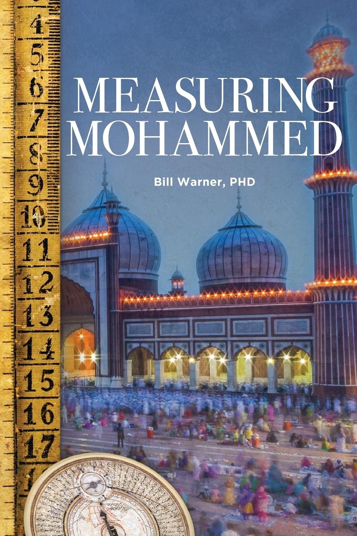 Bill Warner. Measuring Mohammed