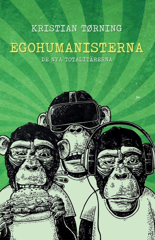 Kristian Tørning. Egohumanisterna. De nya totalitarerna