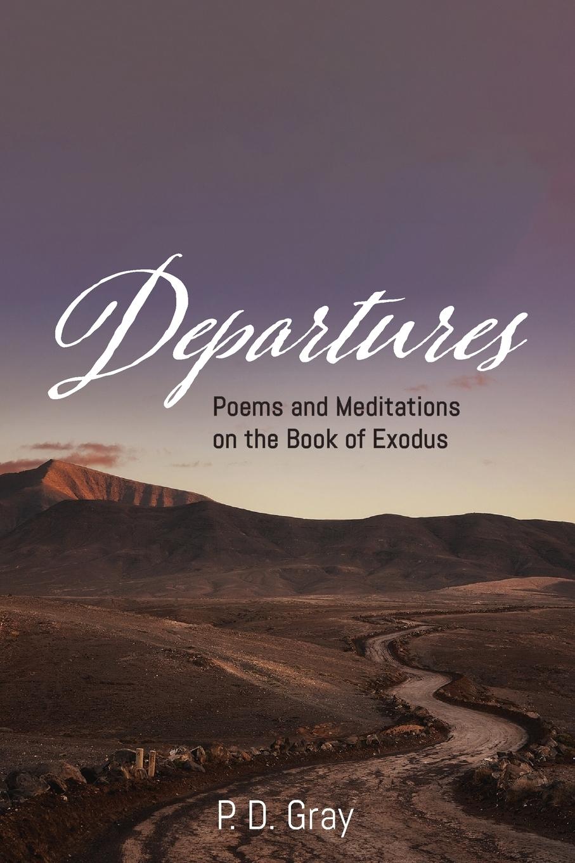 P. D. Gray. Departures