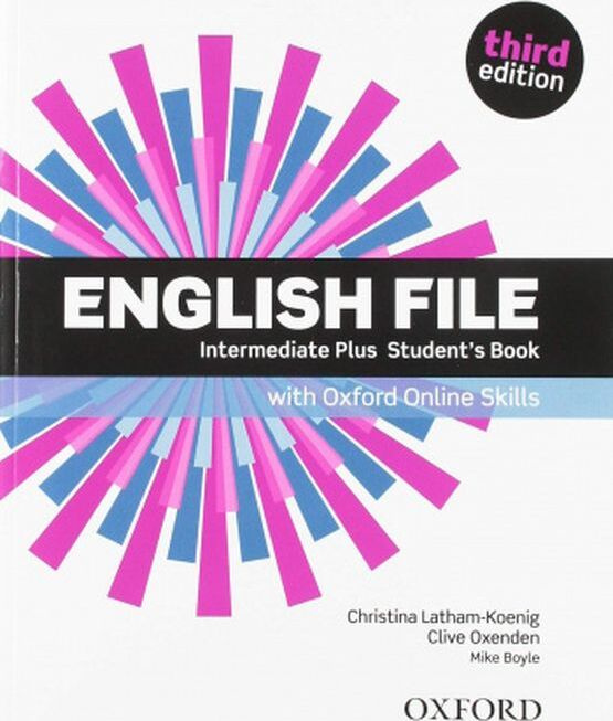 English File: Intermediate Plus Student's Book with Oxford Online Skills | Boyle Mike, Latham-Koenig #1