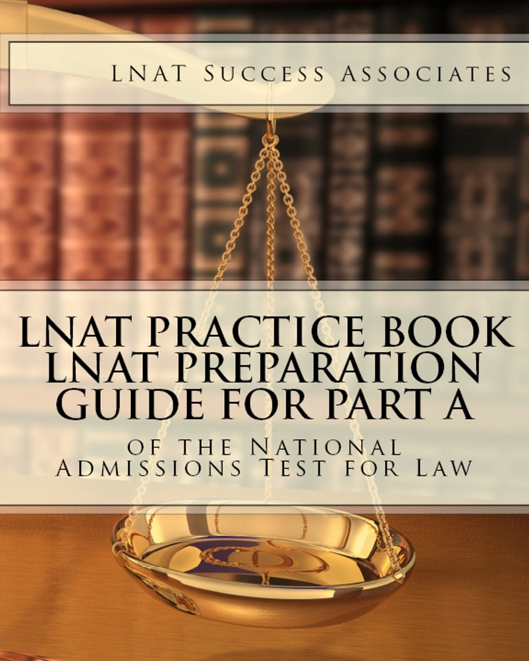 LNAT Practice Book. LNAT Preparation Guide for Part A of the National Admissions Test for Law
