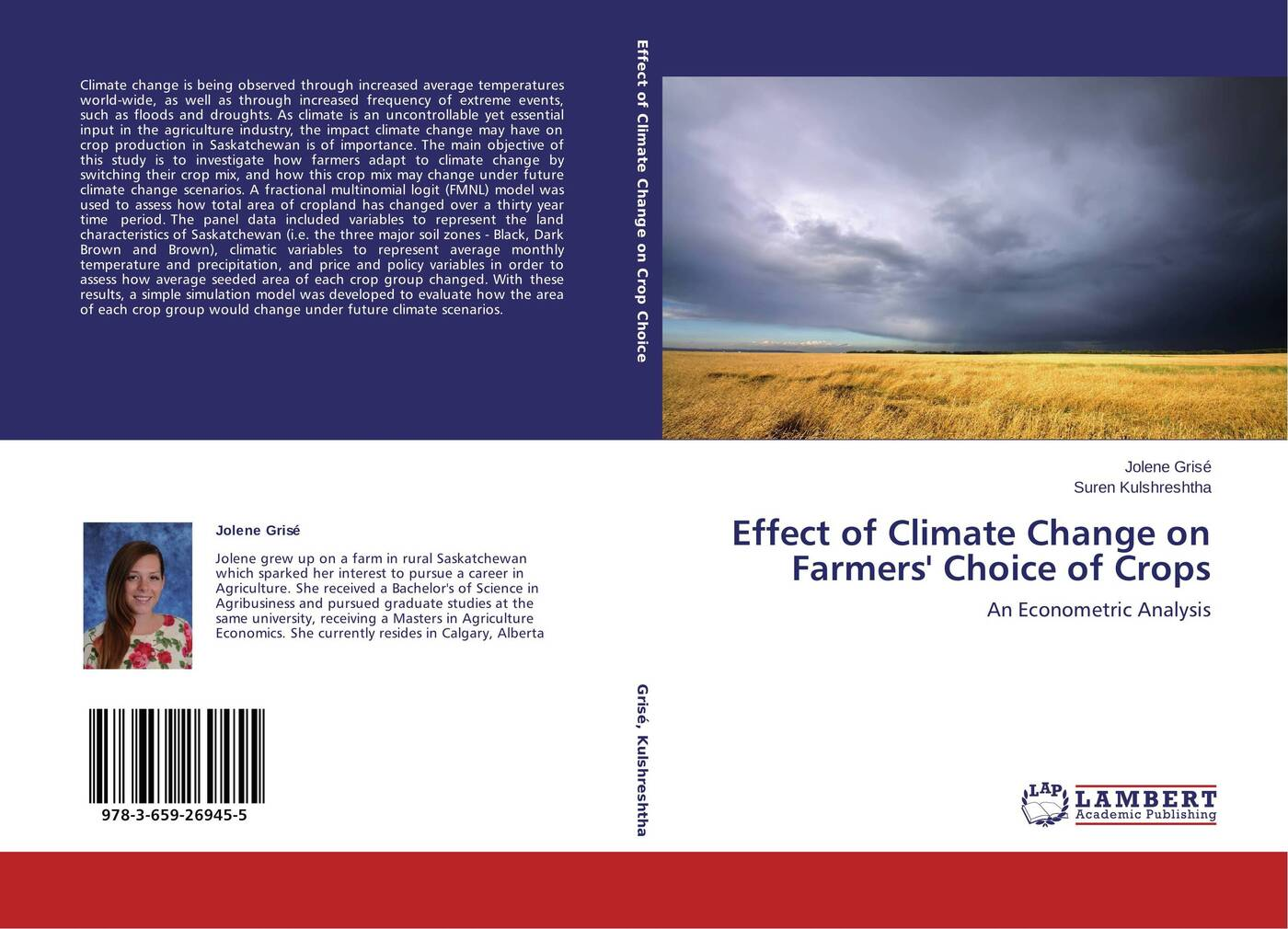 Jolene Grisé and Suren Kulshreshtha Effect of Climate Change on Farmers' Choice of Crops climate changed