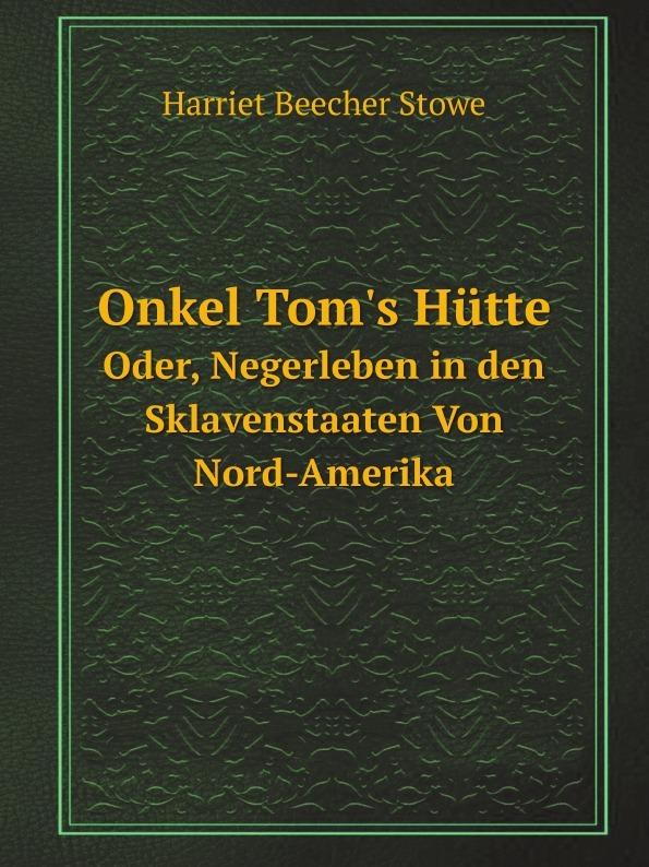 лучшая цена Harriet Beecher-Stowe Onkel Tom's Hutte. Oder, Negerleben in den Sklavenstaaten Von Nord-Amerika