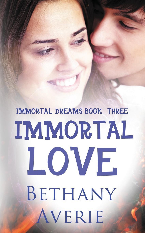 Книга Immortal Love. Bethany Averie