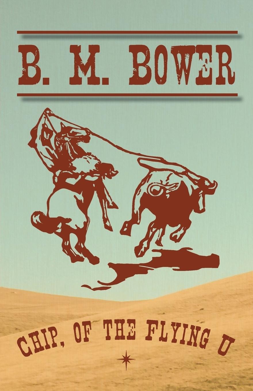 Книга Chip, of the Flying U. B. M. Bower