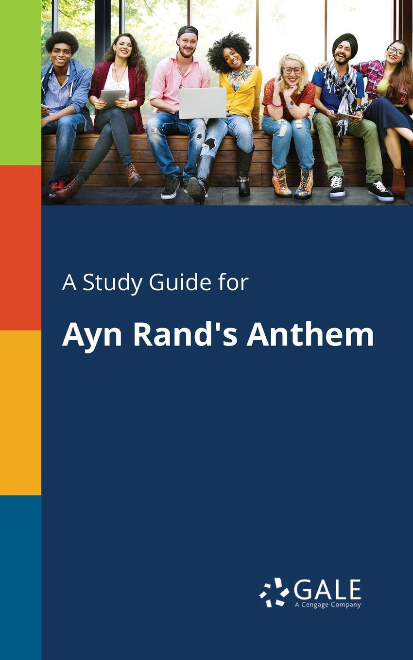 A Study Guide for Ayn Rand's Anthem