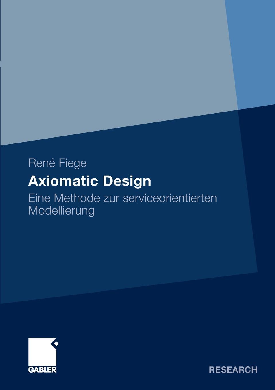 Axiomatic Design. Eine Methode zur serviceorientierten Modellierung
