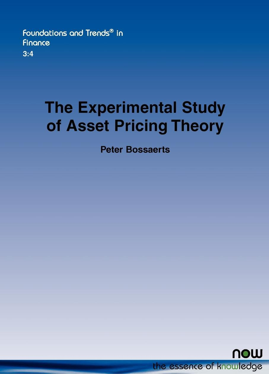 The Experimental Study of Asset Pricing Theory