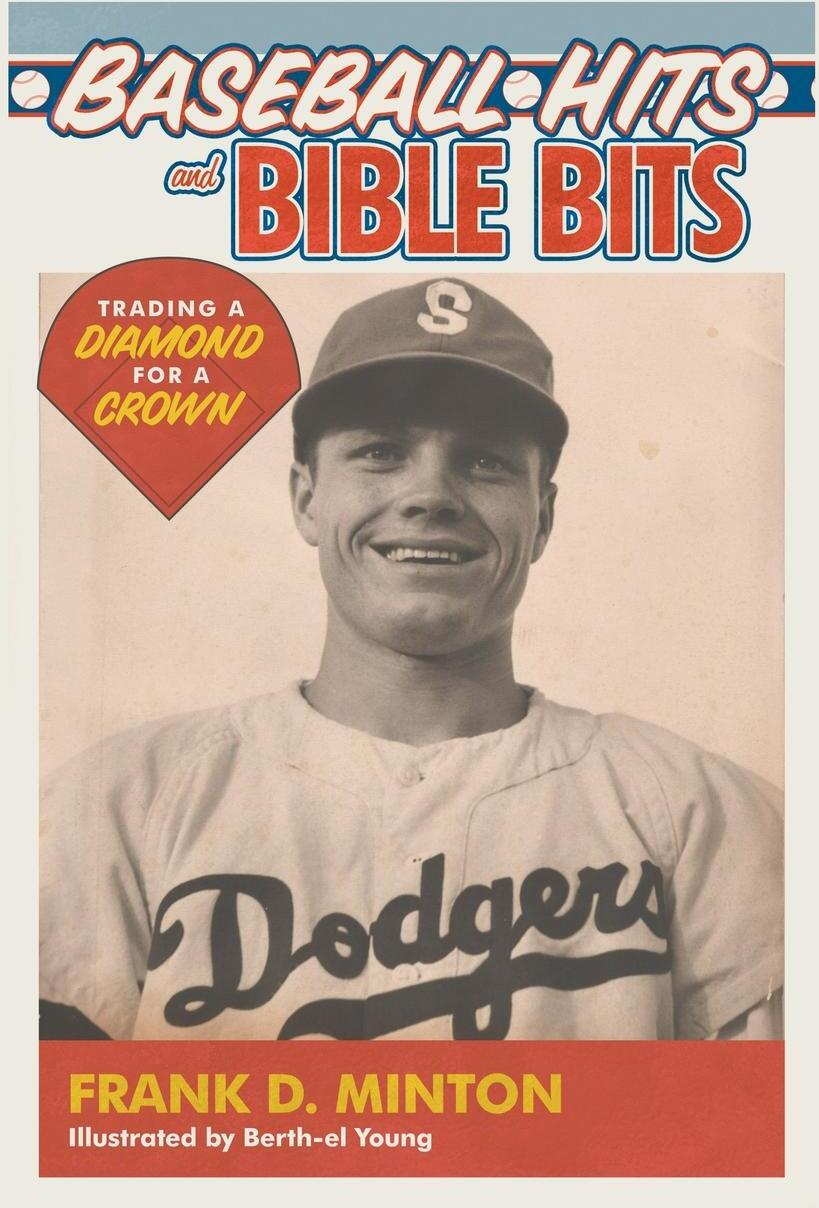 Frank Minton. Baseball Hits and  Bible Bits. Trading a Diamond for a Crown