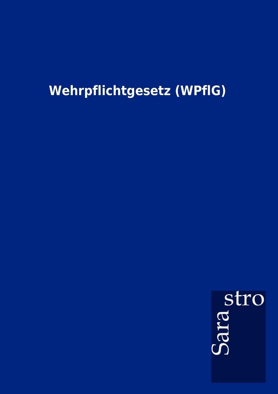 Wehrpflichtgesetz (WPflG). Sarastro GmbH