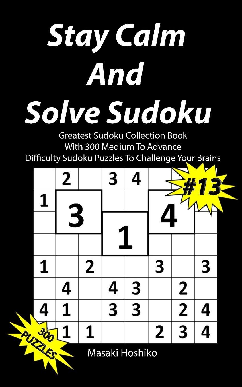 Stay Calm And Solve Sudoku #13.  ...