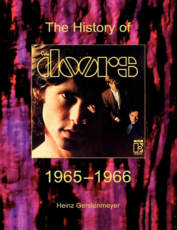 Heinz Gerstenmeyer. The Doors. The History Of The Doors 1965-1966
