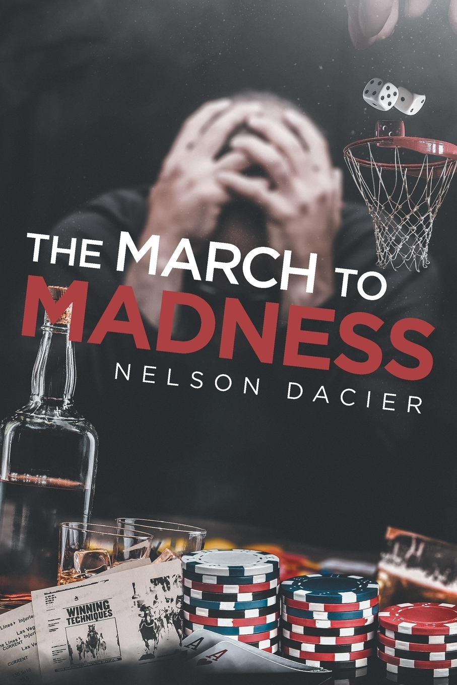 Nelson Dacier. The March to Madness