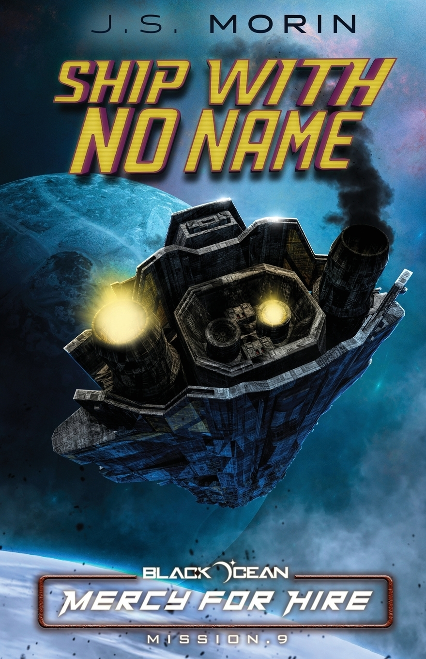 J. S. Morin. Ship With No Name. Mission 9