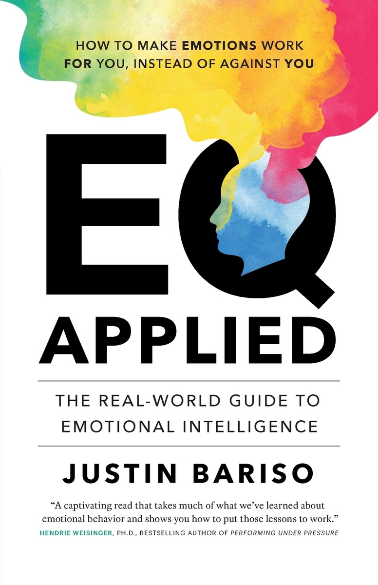 EQ, Applied. The Real-World Guide to Emotional Intelligence #1