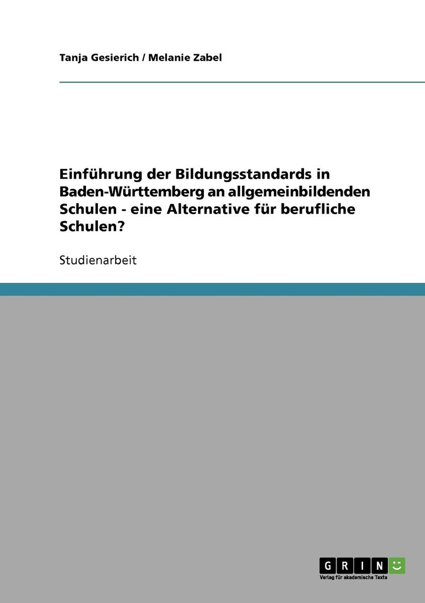 Einfuhrung der Bildungsstandards in Baden-Wurttemberg an allgemeinbildenden Schulen - eine Alternative #1