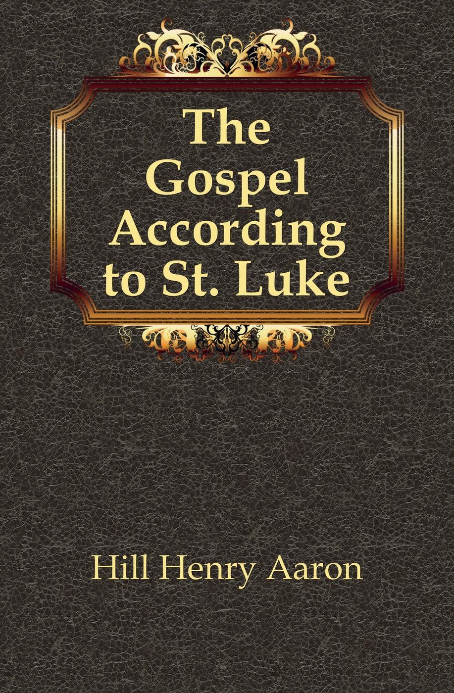 Hill Henry Aaron The Gospel According to St. Luke aaron hill merope