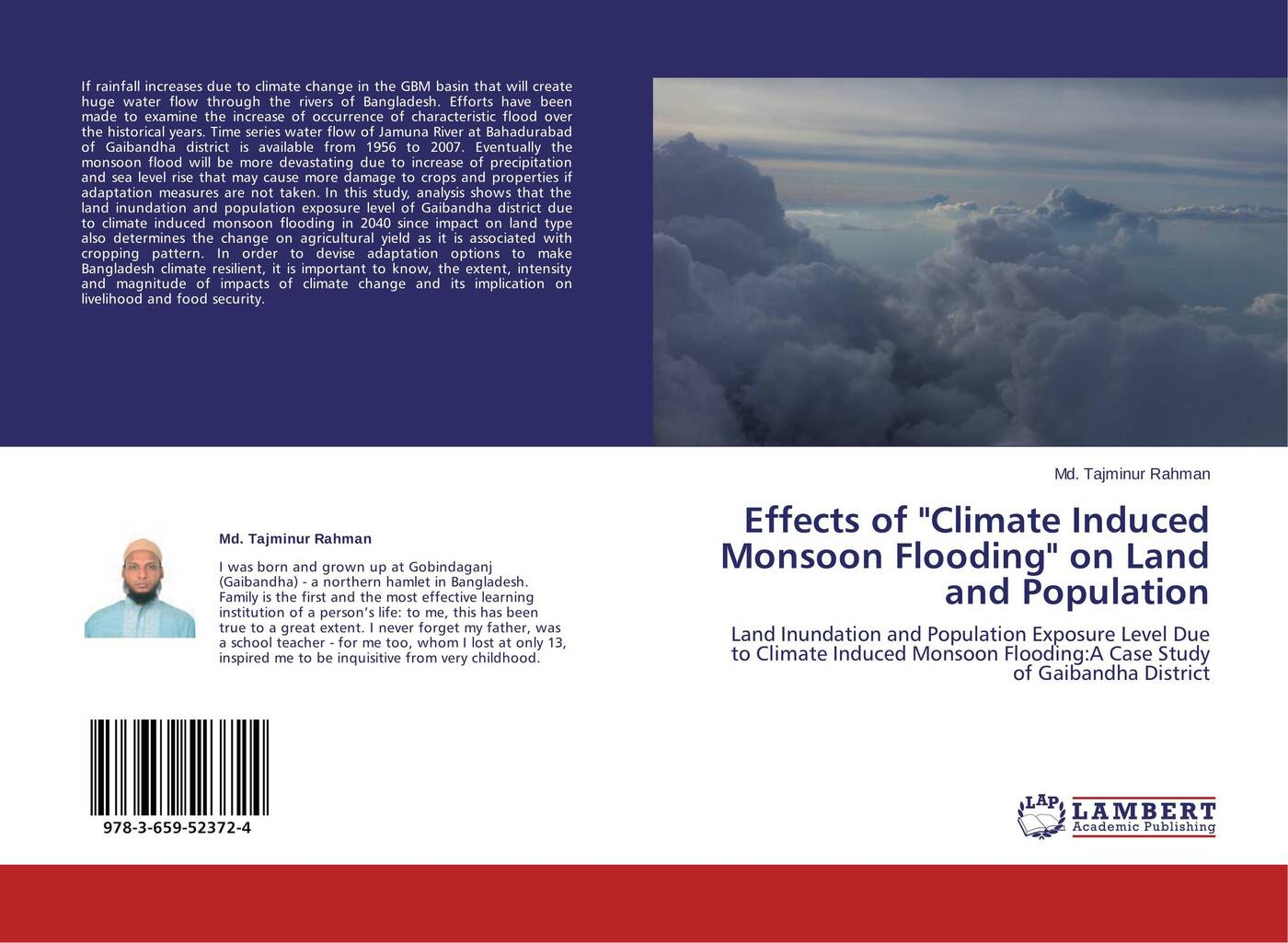 Md. Tajminur Rahman Effects of Climate Induced Monsoon Flooding on Land and Population public understanding of climate change in urban bangladesh
