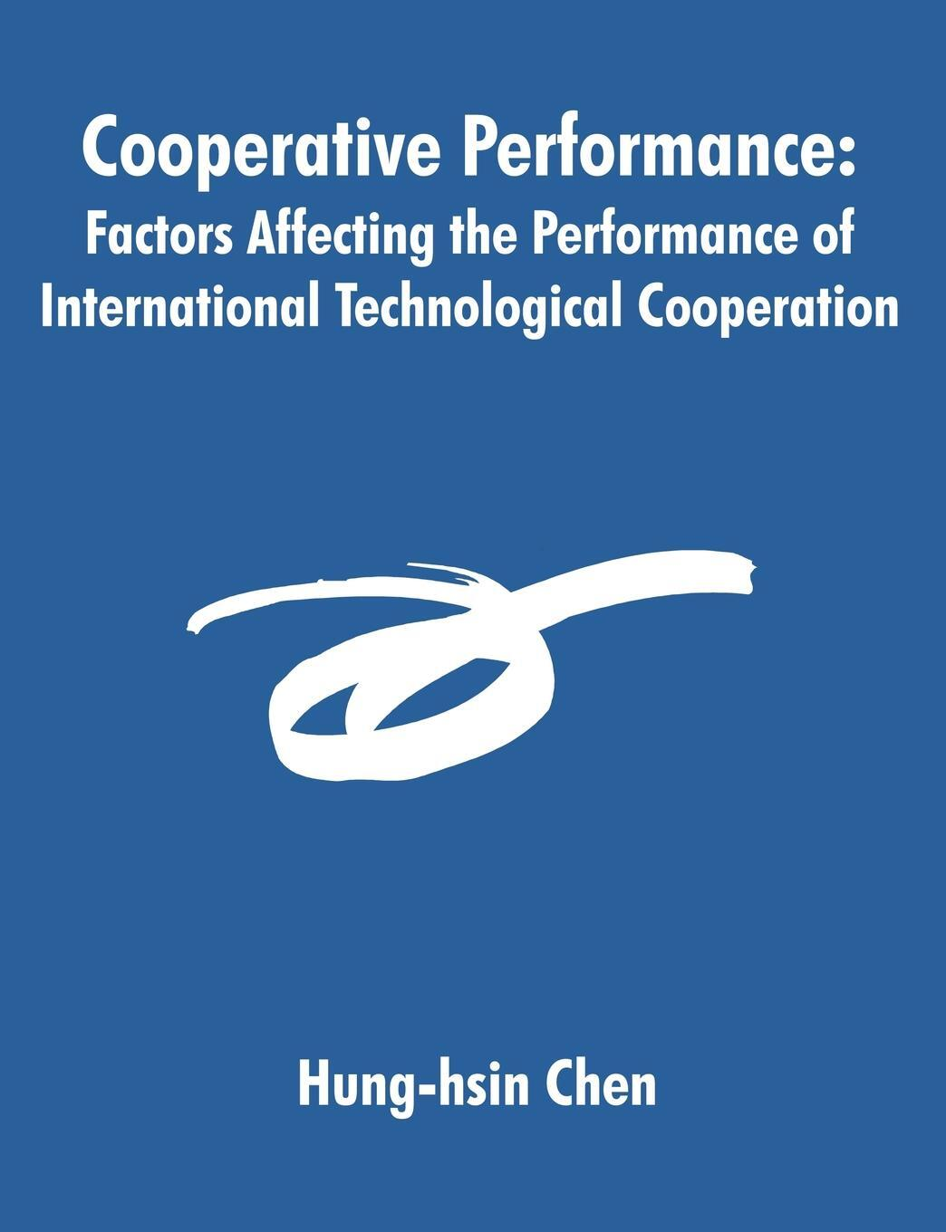Cooperative Performance. Factors Affecting the Performance of International Technological Cooperation