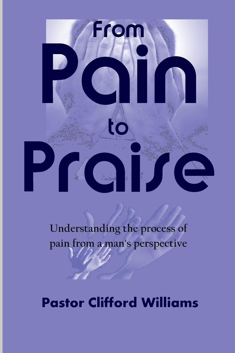 From Pain to Praise