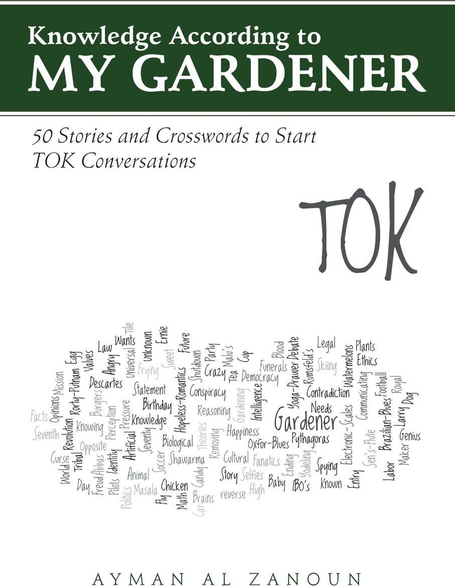Knowledge According to My Gardener. 50 Stories and Crosswords to Start TOK Conversations