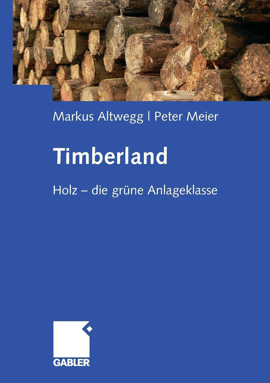 Timberland. Holz - die grune  ...