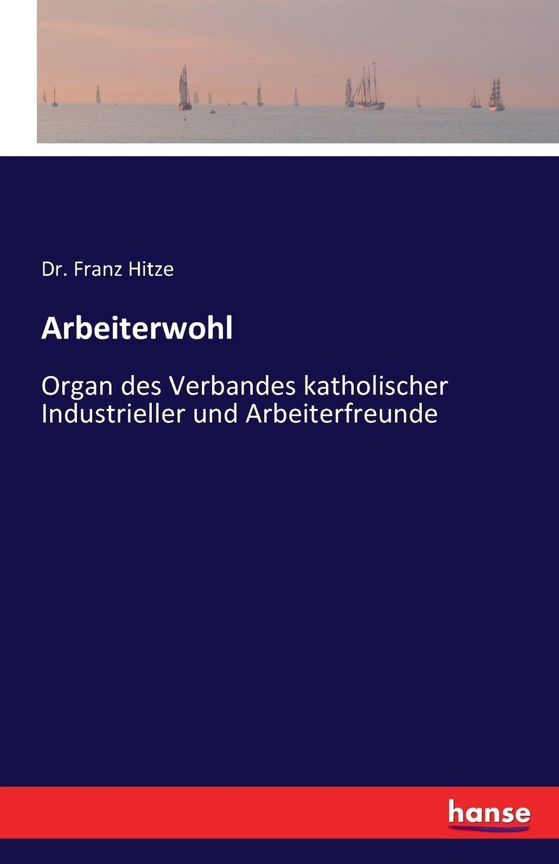 Arbeiterwohl. Dr. Franz Hitze