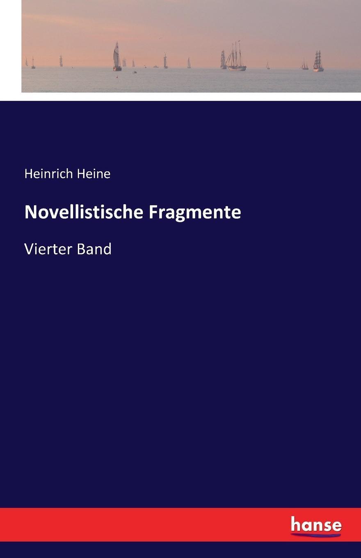 Novellistische Fragmente. Heinrich Heine